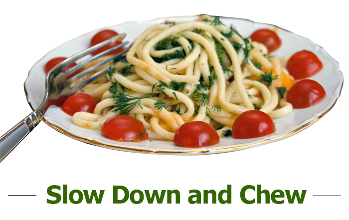 Slow down and chew
