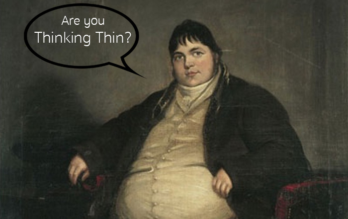 Are you thinking thin?