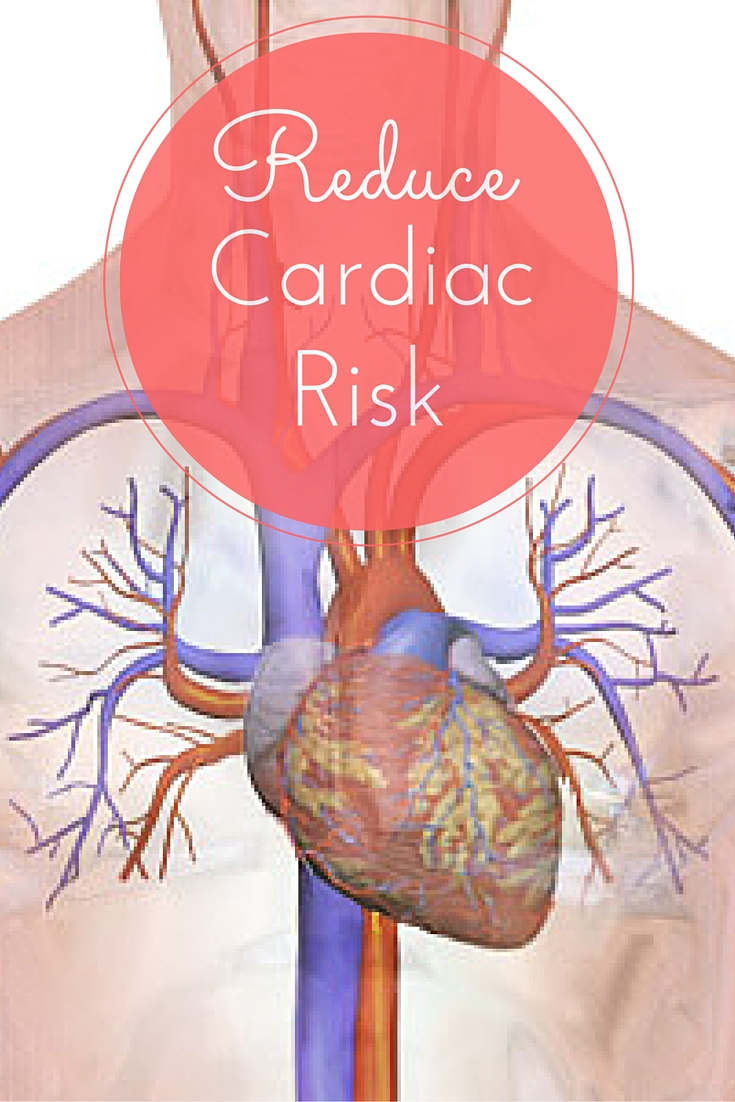 Decrease Cardiac Risk