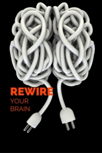 Rewire Your Brain