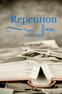 Repetition Fixes Memories