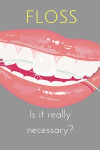 Is Flossing a Waste of Time?