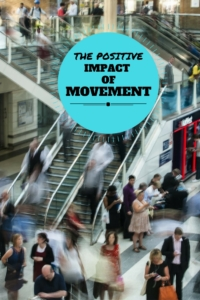 The Positive Impact of Movement