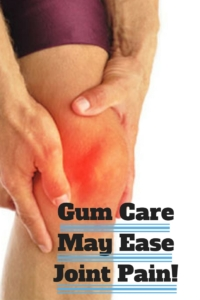 Gum Care May Ease Joint Pain