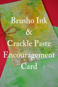 Encouragement Card Using Brusho Ink Crystals and Crackle Paste
