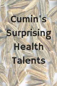Cumin's Surprising Health Talents