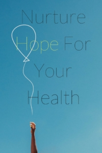 Nurture Hope For Your Health