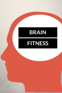 Brain Fitness: Increase Your Health Span