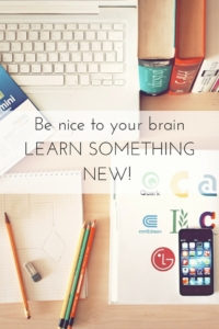 Be Nice To Your Brain: Learn Something New!