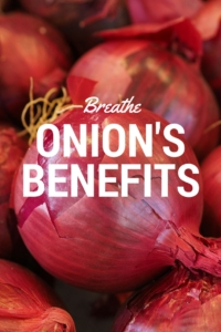 Breathe Onion's Benefits