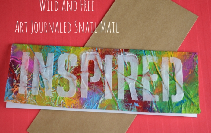 Wild and Free Art Journaled Snail Mail
