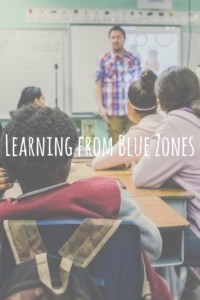 Learning from Blue Zones