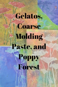 Gelatos, coarse molding paste and poppy forest